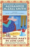 Book Cover Image. Title: The Handsome Man's De Luxe Caf� (No. 1 Ladies' Detective Agency Series #15), Author: Alexander McCall Smith