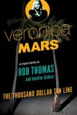 Book Cover Image. Title: Veronica Mars:  The Thousand Dollar Tan Line, Author: Rob Thomas