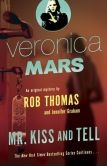 Book Cover Image. Title: Veronica Mars (2):  An Original Mystery by Rob Thomas: Mr. Kiss and Tell, Author: Rob Thomas