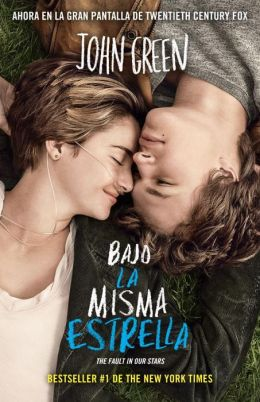 Bajo la misma estrella (The Fault in Our Stars)