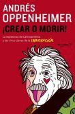 Book Cover Image. Title: �Crear o morir!:  La esperanza de Latinoam�rica y las cinco claves de la innovaci�n, Author: Andres Oppenheimer