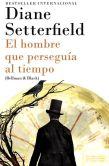 Book Cover Image. Title: El hombre que perseguia al tiempo:  (Bellman & Black--Spanish-language Edition), Author: Diane Setterfield