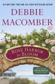 Book Cover Image. Title: Rose Harbor in Bloom (Rose Harbor Series #2) (B&N Exclusive Edition), Author: Debbie Macomber