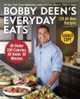 Book Cover Image. Title: Bobby Deen's Everyday Eats:  120 All-New Recipes, All Under 350 Calories, All Under 30 Minutes (Signed Book), Author: Bobby Deen