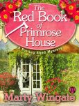Book Cover Image. Title: The Red Book of Primrose House:  A Potting Shed Mystery, Author: Marty Wingate