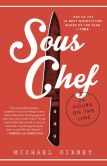 Book Cover Image. Title: Sous Chef:  24 Hours on the Line, Author: Michael Gibney