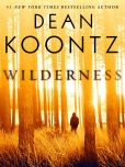 Book Cover Image. Title: Wilderness (Short Story), Author: Dean Koontz