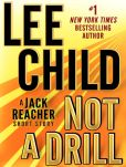 Book Cover Image. Title: Not a Drill:  A Jack Reacher Short Story, Author: Lee Child