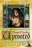 Book Cover Image. Title: Uprooted, Author: Naomi Novik