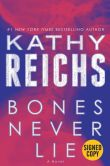 Book Cover Image. Title: Bones Never Lie (Signed Book) (Temperance Brennan Series #17), Author: Kathy Reichs