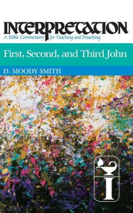 First, Second, and Third John: Interpretation