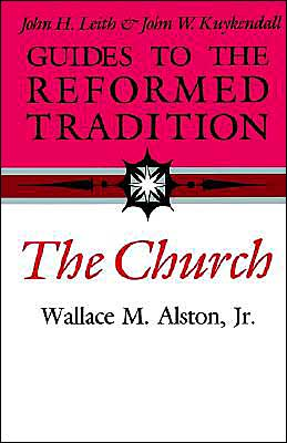 Guides to the Reformed Tradition: The Church