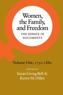 Women, the Family, and Freedom: The Debate in Documents-Volume I, 1750-1880