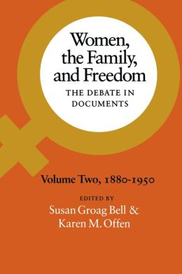 Women, the Family, and Freedom: The Debate in Documents-Volume II, 1880-1950