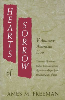 Hearts of Sorrow: Vietnamese-American Lives