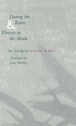During the Rains and Flowers in the Shade: Two Novellas