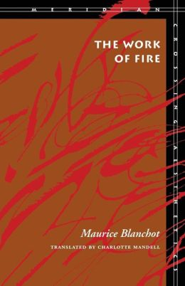 The Work of Fire (Meridian: Crossing Aesthetics Series)