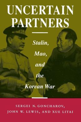 Uncertain Partners: Stalin, Mao, and the Korean War