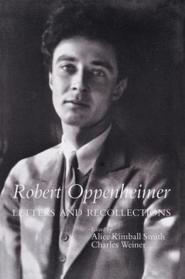 Robert Oppenheimer, Letters and Recollections; Letters and Recollections