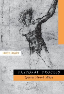 Pastoral Process: Spenser, Marvell, Milton