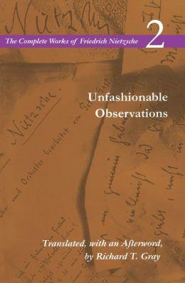 Complete Works: Unfashionable Observations