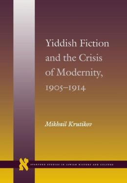 Yiddish Fiction and the Crisis of Modernity, 1905-1914