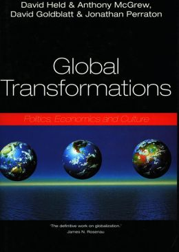 Global Transformations: Politics, Economics, and Culture