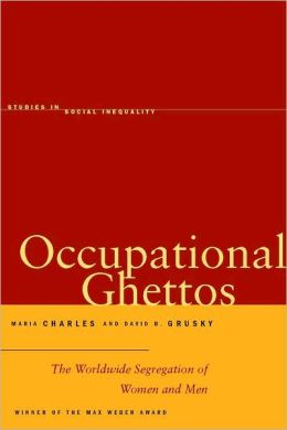 Occupational Ghettos: The Worldwide Segregation of Women and Men