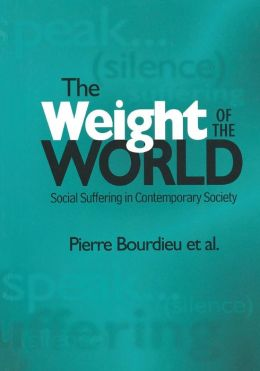The Weight of the World: Social Suffering in Contemporary Society