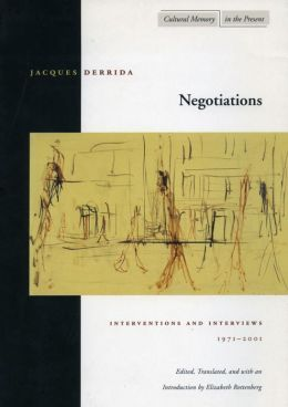 Negotiations (Cultural Memory in the Present): Interventions and Interviews, 1971-2001