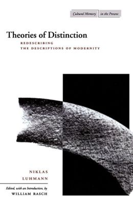 Theories of Difference: Redescribing the Descriptions of Modernity ( Cultural Memory in the Present)