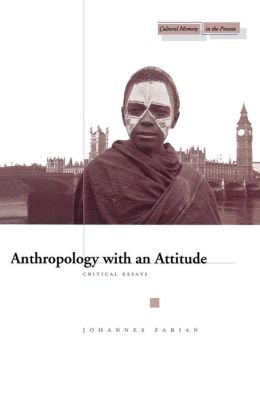 Anthropology with an Attitude: Critical Essays