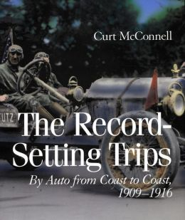 The Record-Setting Trips: By Auto from Coast to Coast, 1909-1916