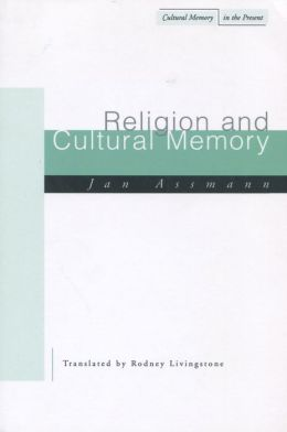 Religion and Cultural Memory: Ten Studies