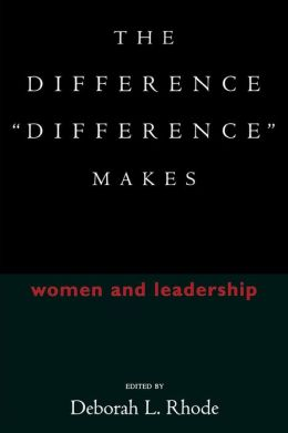 The Difference 'Difference' Makes: Women and Leadership