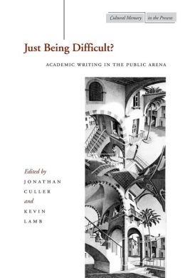 Just Being Difficult?: Academic Writing in the Public Arena
