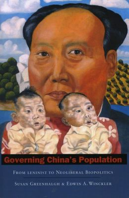 Governing China's Population: From Leninist to Neoliberal Biopolitics
