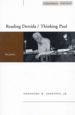 Reading Derrida / Thinking Paul: On Justice