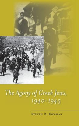 The Agony of Greek Jews, 1940?1945