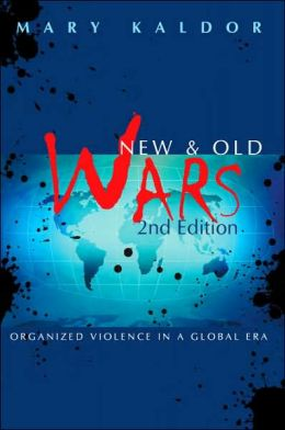 New and Old Wars: Organized Violence in a Global Era, Second Edition