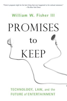 Promises to Keep: Technology, Law, and the Future of Entertainment
