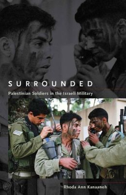 Surrounded: Palestinian Soldiers in the Israeli Military