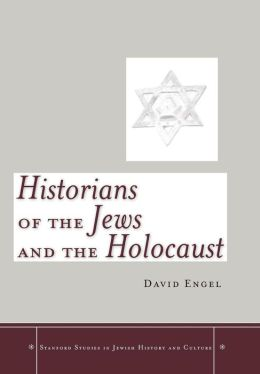 Historians of the Jews and the Holocaust