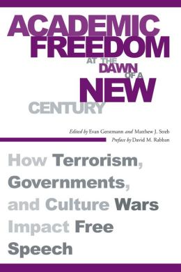 Academic Freedom at the Dawn of a New Century: How Terrorism, Governments, and Culture Wars Impact Free Speech