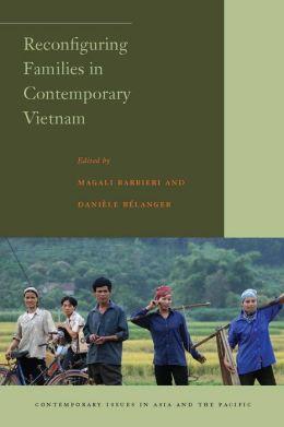 Reconfiguring Families in Contemporary Vietnam