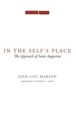 In the Self's Place: The Approach of Saint Augustine