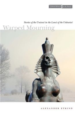 Warped Mourning: Stories of the Undead in the Land of the Unburied