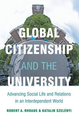 Global Citizenship and the University: Advancing Social Life and Relations in an Interdependent World