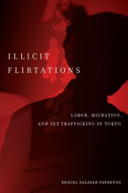 Illicit Flirtations: Labor, Migration, and Sex Trafficking in Tokyo cover image