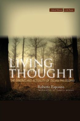 Living Thought: The Origins and Actuality of Italian Philosophy
